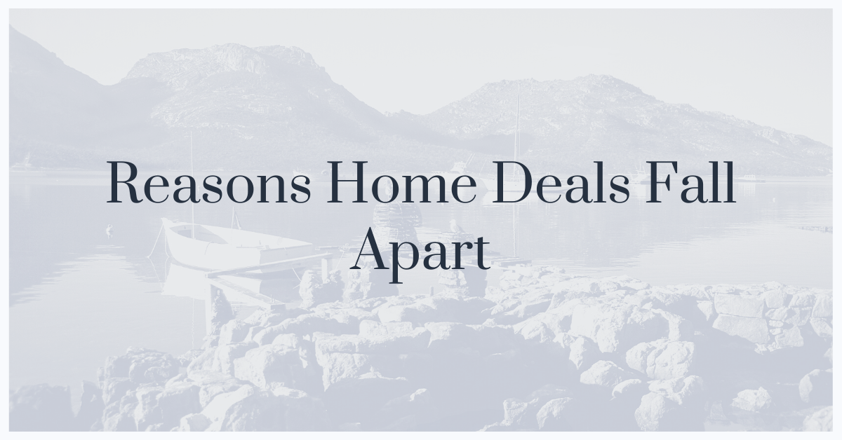 Reasons Home Deals Fall Apart